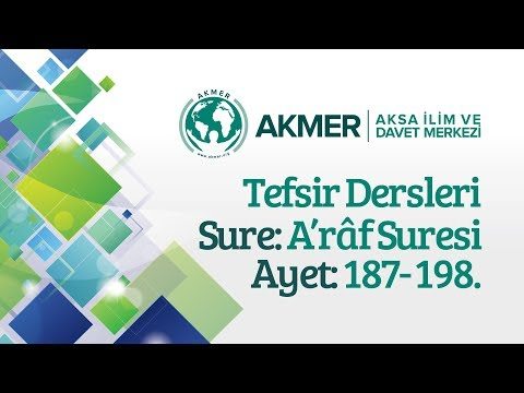A'râf Suresi (187-198. Ayetler)