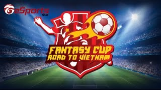 Fantasy Cup - Road to Vietnam Singapore Finals, fifa online 3, fo3, video fifa online 3