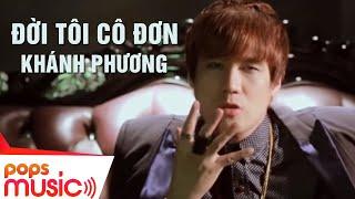 Đời Tôi Cô Đơn - Khánh Phương
