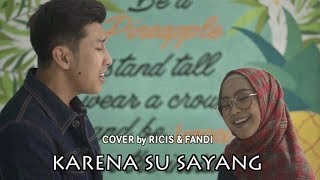 Video KARNA SU SAYANG - NEAR feat. DIAN SOROWEA x ALL OF ME x METEOR GARDEN (Cover by RICIS &FANDI) MP3, 3GP, MP4, WEBM, AVI, FLV November 2018