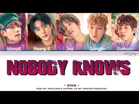 DAY6 (데이식스) - NOBODY KNOWS (Color Coded Lyrics Eng/Kan/Rom/Han)