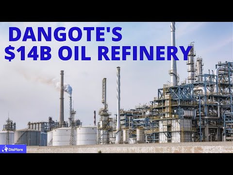 Everything You Need to Know About Dangote's $14 Billion Oil Refinery Project - Mega African Project