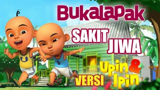 PARODI !! BUKALAPAK SAKIT JIWA VERSI UPIN & IPIN // PARODI indonesi