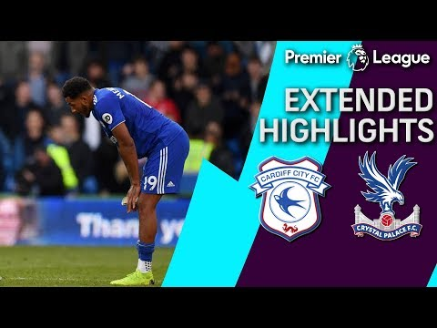 Cardiff City v. Crystal Palace | PREMIER LEAGUE EXTENDED HIGHLIGHTS | 5/4/19 | NBC Sports