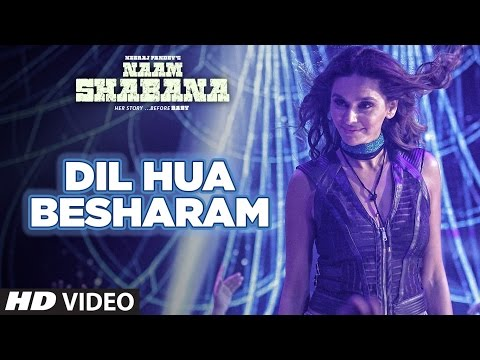 Naam Shabana: Dil Hua Besharam Video Song | Akshay