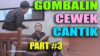 Video GOMBALIN CEWEK PART 3 - reaksi wanita indonesia di gombalin Klepek Klepek - PRANK INDONESIA MP3, 3GP, MP4, WEBM, AVI, FLV April 2019