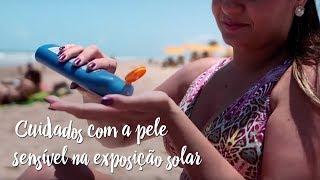 Fica a Dica - Cuidados com a pele sensível na exposição solar