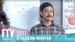 Video FTV Anggika Bolsterli & Ferly Putra | Stalkerin Mantan MP3, 3GP, MP4, WEBM, AVI, FLV September 2019