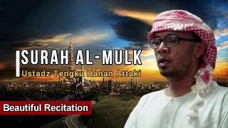 Surah Al Mulk - Ustadz Tengku Hanan Attaki (Beautiful Recitation)