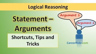 Crack the logical reasoning section of Placement Test or Job Interview at any company with shortcuts & tricks on Statement and Argument. Extremely helpful for the preparation of entrance exams like MBA, Banking – IBPS, SBI, UPSC, SSC, Railways etc.