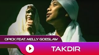 Video Opick feat. Melly Goeslaw - Takdir | Official Video MP3, 3GP, MP4, WEBM, AVI, FLV Maret 2019