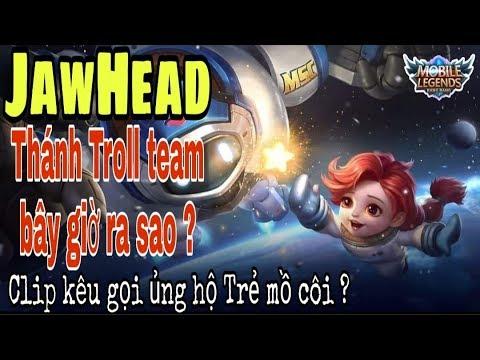 Mobile legends: JAWHEAD - Thánh troll game bây giờ ra sao, leo rank ổn không ? - Thời lượng: 18 phút.