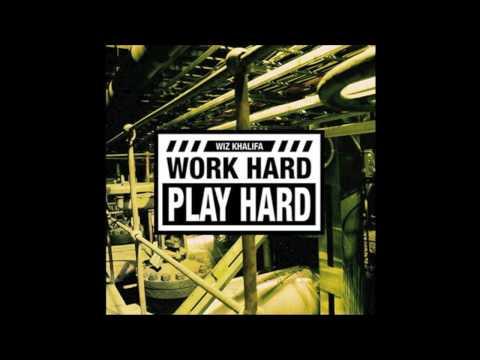 Wiz Khalifa Work Hard, Play Hard (OFFICIAL CLEAN VERSION)