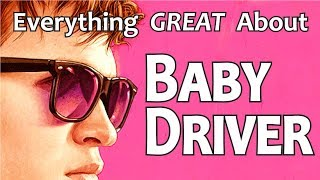 Video Everything GREAT About Baby Driver! MP3, 3GP, MP4, WEBM, AVI, FLV April 2018