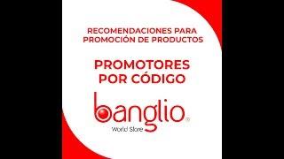 Recomendaciones Promotores por código BANGLIO