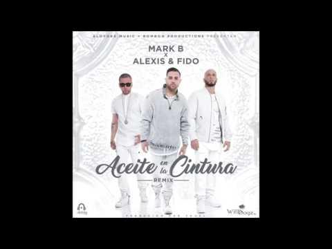 Letra Aceite En La Cintura (Remix) Mark B Ft Alexis y Fido