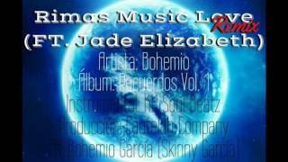 09. Rimas Music Love Remix - Bohemio Ft. Jade Elizabeth