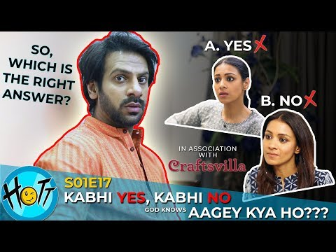 Kabhi Yes, Kabhi No, Aagey Kya Ho | Couple Of Mistakes | S01E17 | Karan Veer Mehra | Barkha Sengupta