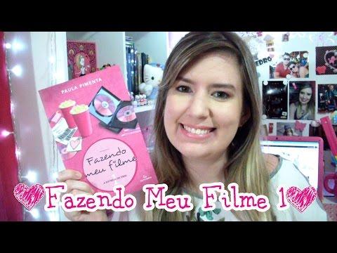 Resenha Fazendo Meu Filme 1 ❤ Paula Pimenta