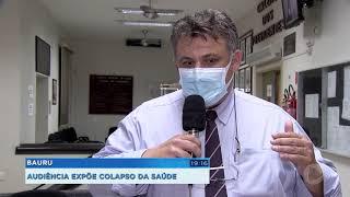 Audiência na Câmara de Bauru discute colapso na saúde
