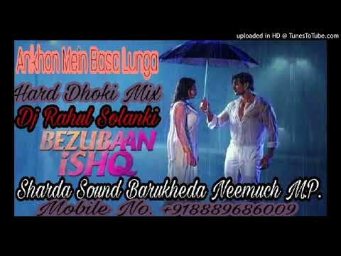 Video Ankhon Mein Basa Lunga Hard Dholki Mix By Dj Rahul Solanki Sharda Sound Barukheda Neemuch m.p download in MP3, 3GP, MP4, WEBM, AVI, FLV January 2017