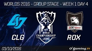 CLG vs ROX - World Championship 2016 - Group Stage Week 1 Day 4
