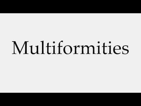 How to Pronounce Multiformities