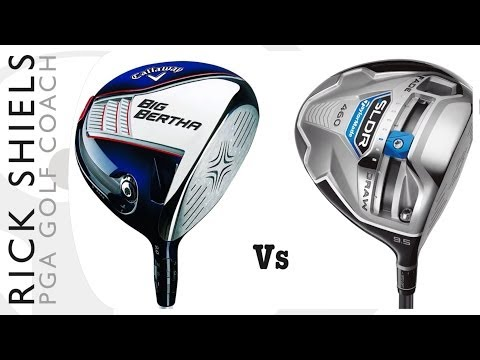 CALLAWAY BIG BERTHA Vs TAYLORMADE SLDR