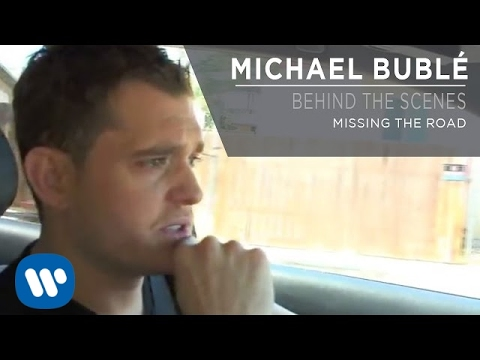 Michael Bublé - Missing The Road [Behind The Scenes]