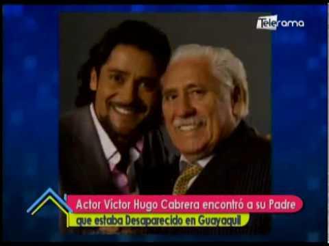 Actor Víctor Hugo Cabrera encontró a su padre que estaba desaparecido en Guayaquil