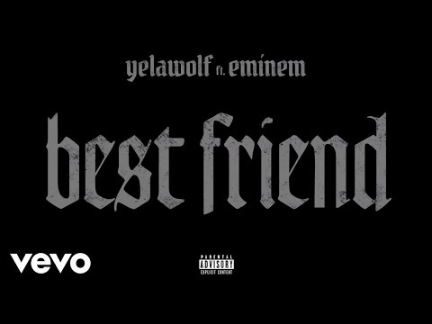 Yelawolf – Best Friend (Audio) ft. Eminem