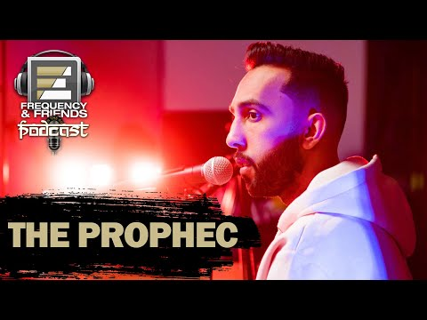 The PropheC | Frequency & Friends Podcast | Season 4 | Episode 1