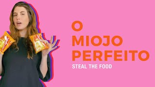 STEAL THE FOOD apresenta: como fazer o Miojo perfeito