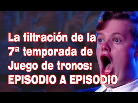 FILTRADA LA 7 TEMPORADA EPISODIO A EPISODIO DE JUEGO DE TRONOS