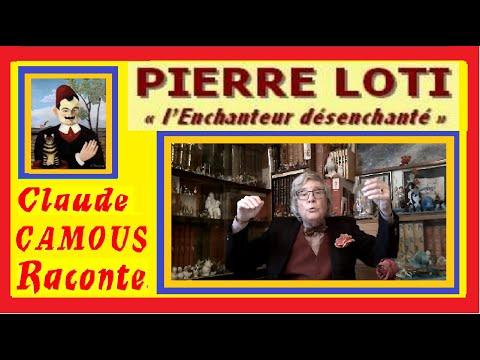 Pierre LOTI « Claude Camous Raconte » L'Enchanteur désenchanté …