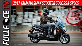 9. 2017 Yamaha SMAX Scooter Review and Colors