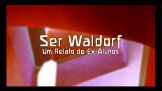Ser Waldorf, um relato de ex-alunos