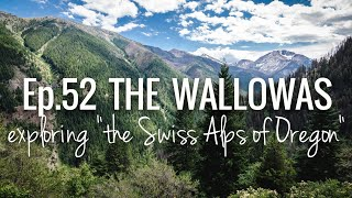 In this episode we find ourselves in one of Oregon's 7 Wonders: The Wallowas. The Wallowa mountain range is in NE Oregon and ...