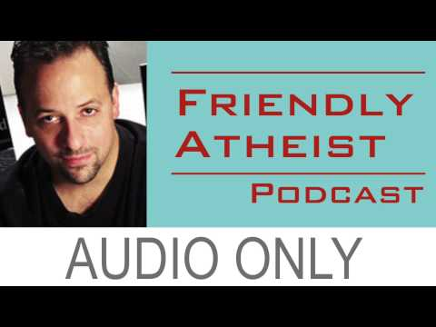 Seth Andrews – Friendly Atheist Podcast EP 7