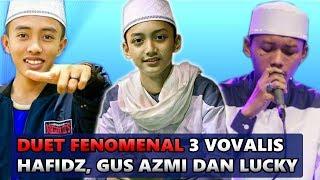 SUBHANALLAH MERDU !!! DUET FENOMENAL GUS AZMI , AHKAM HAFIDZ SYUBBANUL MUSLIMIN Dan LUCKY Az Zahir