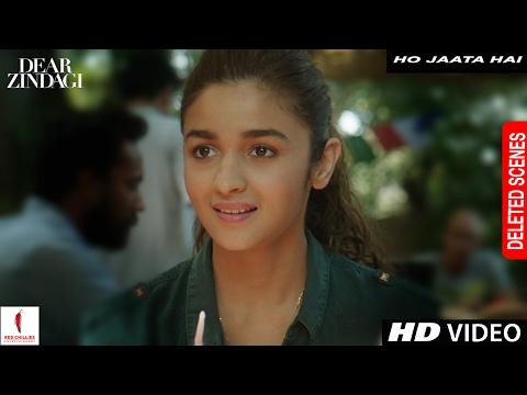 Dear Zindagi | Deleted Scene | Ho Jaata Hai | Alia Bhatt, Shah Rukh Khan