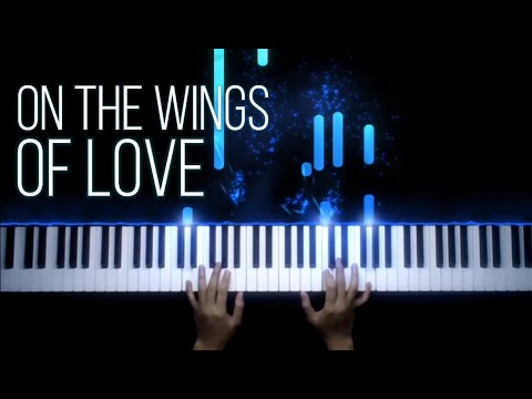 On The Wings Of Love - Piano Cover (with Lyrics)
