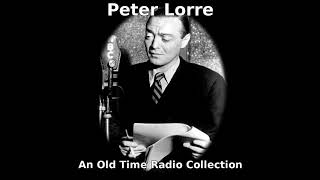 Video Peter Lorre - An Old Time Radio Collection MP3, 3GP, MP4, WEBM, AVI, FLV Juli 2018