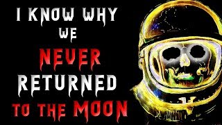 Video I know why we never returned to the Moon | Scary Stories | Creepypasta | Nosleep MP3, 3GP, MP4, WEBM, AVI, FLV Agustus 2019