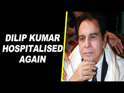 Dilip Kumar hospitalised again