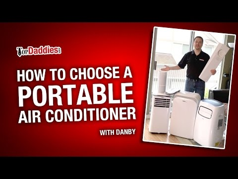 How To Choose A Portable Air Conditioner (With Danby)