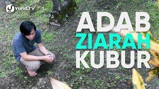 Video Ziarah Kubur: Tata Cara Ziarah Kubur & Adab Ziarah Kubur - Panduan Ibadah dan Adab dengan Ilustrasi MP3, 3GP, MP4, WEBM, AVI, FLV Juni 2018