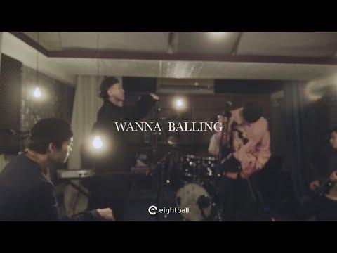 Wanna Balling