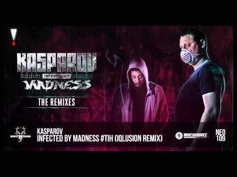 Kasparov - Infected by Madness #TiH (Iqlusion Remix)