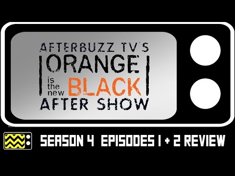 Orange Is The New Black Season 4 Episodes 1 & 2 Review & After Show   AfterBuzz TV